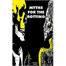 MYTHS FOR THE ROTTING: Literature of the Weird (English Edition)