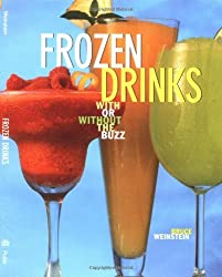 Frozen Drinks: With or Without the Buzz by Bruce Weinstein (1997-05-20)