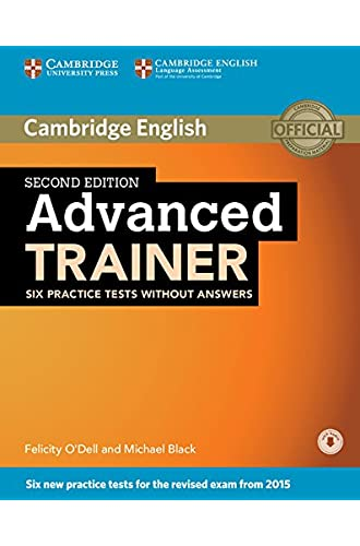 Descargar gratis Advanced Trainer Six Practice Tests without Answers with Audio Second Edition de Felicity O'Dell