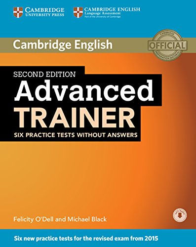 Advanced Trainer Six Practice Tests without Answers with Audio Second Edition