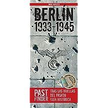 PastFinder Berlin 1933-1945 (spanische Ausgabe). Tras las huellas del pasado - guía histórica