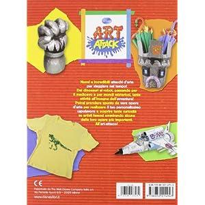 Art attack. Dai dinosauri ai robot. Ediz. illustrata