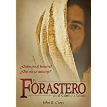 El Forastero En El Camino A Emaús: ¿Quién era el hombre? ¿Qué era su mensaje? (Spanish Edition)