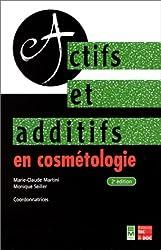 ACTIFS ET ADDITIFS EN COSMETOLOGIE. 2ème édition