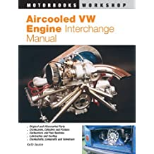 Aircooled VW Engine Interchange Manual: The User's Guide to Original and Aftermarket Parts for Tuning (Motorbooks Workshop) by Keith Seume (1996-12-07)