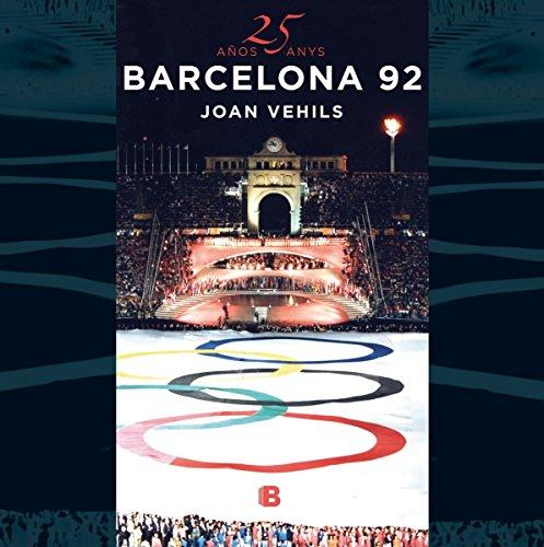 25 años/anys Barcelona 92: 25 años de los mejores juegos de la historia (No ficción) por Joan Vehils