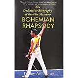 Lesley-Ann Jones Bohemian Rhapsody - The Definitive Biography of Freddie Mercury