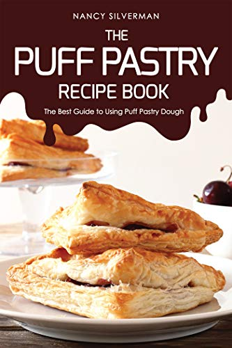 The Puff Pastry Recipe Book: The Best Guide to Using Puff Pastry Dough (English Edition)
