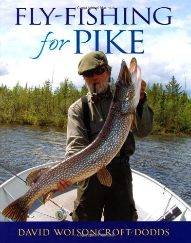 Fly-Fishing for Pike by David Wolsoncroft-Dodds (2010-10-22)