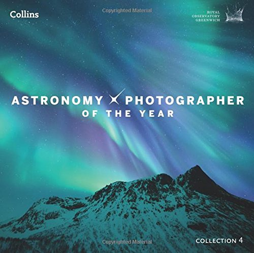 Astronomy Photographer of the Year: Collection 4