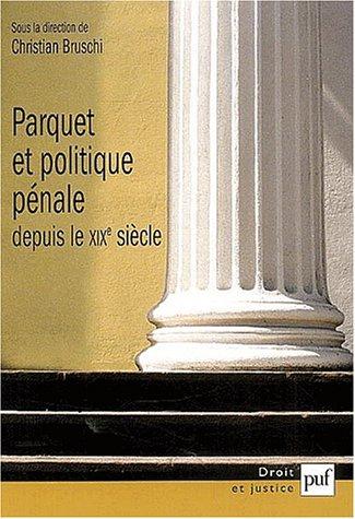 Parquet et politique pénale depuis le XIXème siècle