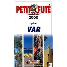 Le Petit Futé : Var 2000