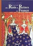 Dictionnaire des Rois et Reines de France - Quinze siècles de pouvoir royal