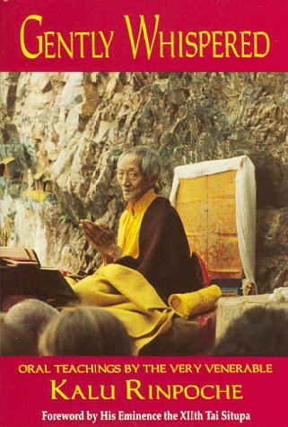 Gently Whispered: Oral Teachings by the Very Venerable Kalu Rinpoche