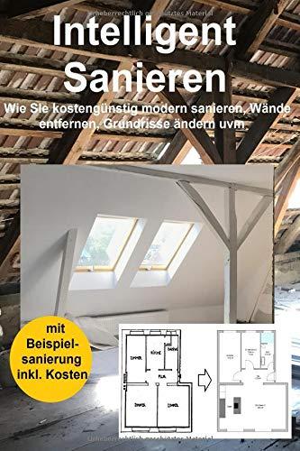 2. Auflage: Wie Sie kostengünstig modern sanieren, Wände entfernen, Grundrisse ändern uvm. ()