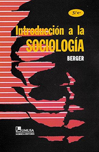 INTROD. A LA SOCIOLOGIA. UNA PERSPECTIVA HUMANISTICA. por Peter L. Berger