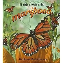 El Ciclo de Vida de la Mariposa = Life Cycle of a Butterfly (Ciclo De Vida S.)
