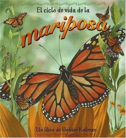 El Ciclo de Vida de la Mariposa = Life Cycle of a Butterfly (Ciclo De Vida S.) por Bobbie Kalman