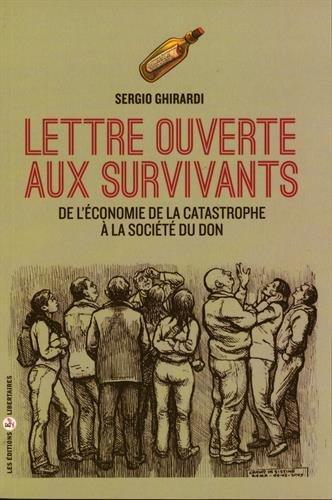 Lettre Ouverte aux Survivants, de l'Économie de la Catastrophe a l'Économie du Don par Sergio Ghirardi