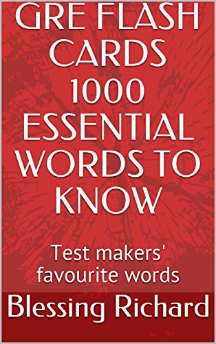 GRE FLASH CARDS 1000 ESSENTIAL WORDS TO KNOW: Test makers' favourite words (English Edition) (Maker Flash Card)