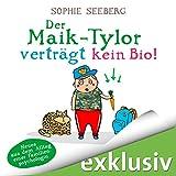 Der Maik-Tylor verträgt kein Bio: Neues aus dem Alltag einer Familienpsychologin (audio edition)