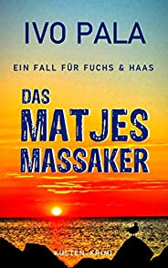 Ein Fall für Fuchs & Haas: Das Matjesmassaker - K