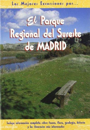 El Parque Regional del Sureste de Madrid (Las Mejores Excursiones Por...) por José María Sendarrubia