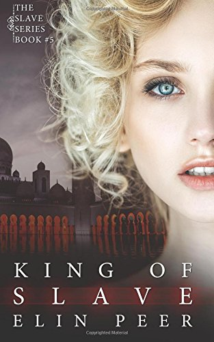 King of Slaves (Jenna's Story): Volume 5 (The Slave Series)
