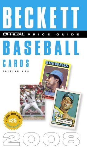 The Official Beckett Price Guide to Baseball Cards 2008, Edition #28 (Beckett Official Price Guide to Baseball Card) by Dr. James Beckett (2008-04-08)