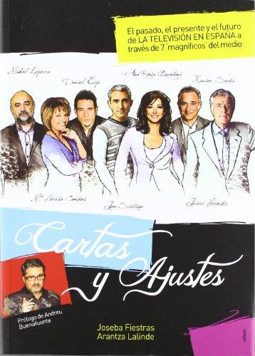 Cartes y Ajustes: El pasado, presente y futuro de la televisión en España a través de 7 magnífiocos del medio por Joseba Fiestras Sagasti