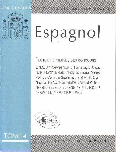 L'espagnol à l'entrée des grandes écoles [t.4]: Les tests et épreuves des concours [1984-1989]