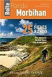 Fiches Rando Morbihan : 25 fiches rando pour découvrir les plus beaux sites du Morbihan