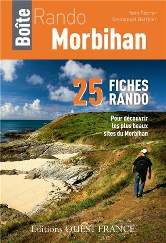 Fiches Rando Morbihan : 25 fiches rando pour dcouvrir les plus beaux sites du Morbihan