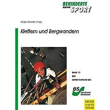 Klettern und Bergwandern - Didadaktisch-methodische Grundlegung für das Sportklettern und Bergwandern mit geistig behinderten Kindern und Jugendlichen (Behinderte machen Sport)