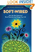 #9: Soft-Wired: How the New Science of Brain Plasticity Can Change Your Life