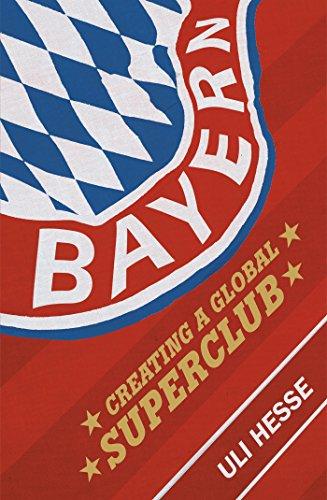 Bayern: Creating a Global Superclub (English Edition) Caf ? Cup