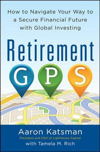 retirement-gps-how-to-navigate-your-way-to-a-secure-financial-future-with-global-investing-business-