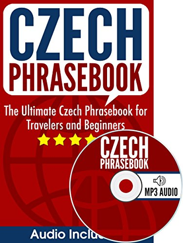 Czech Phrasebook: The Ultimate Czech Phrasebook for Travelers and Beginners (Audio Included) (English Edition)