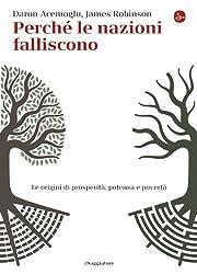 Perché le nazioni falliscono: Alle origini di prosperità, potenza e povertà (La cultura) (Italian Edition)
