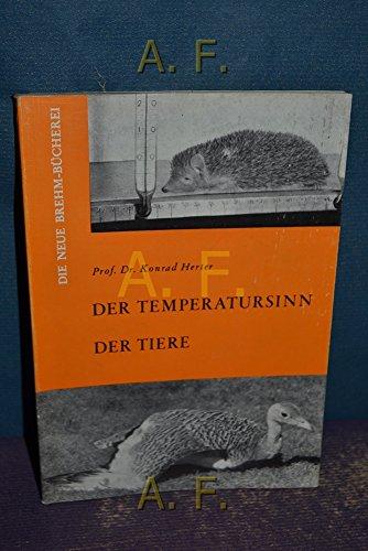 Der Temperatursinn der Tiere : Die neue Brehm-Bücherei - 295.