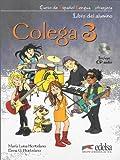 Colega 3: Libro del Alumno + Cuaderno de Ejercicios + CD (Pack) 3 (Spanish Edition) by Maria Luisa Hortelano (2011-06-30)