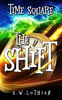 Time Square : The Shift (English Edition) di [Lothian, S.W.]