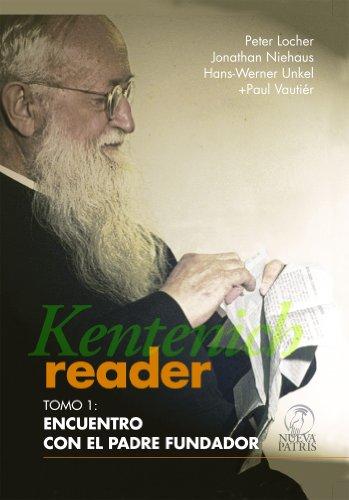 Kentenich Reader Tomo 1: Encuentro con el Padre Fundador por Peter Locher