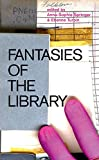 Fantasies of the Library (The MIT Press)
