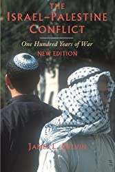 The Israel-Palestine Conflict: One Hundred Years of War by James L. Gelvin (2007-11-01)