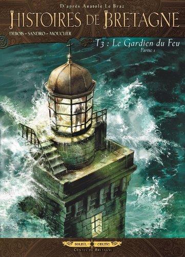 Histoires de Bretagne T03: Le gardien du feu 1ère partie