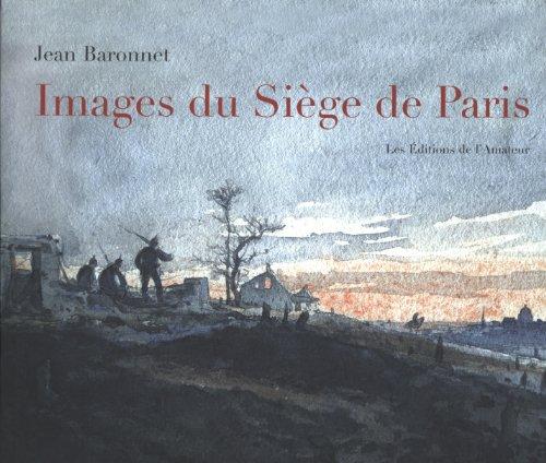 Images du Siège de Paris : 1870-1871
