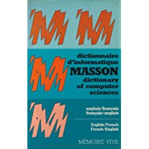 Dictionary of Computer Sciences/Dictionnaire D'Informatique Masson: English/French, French/English