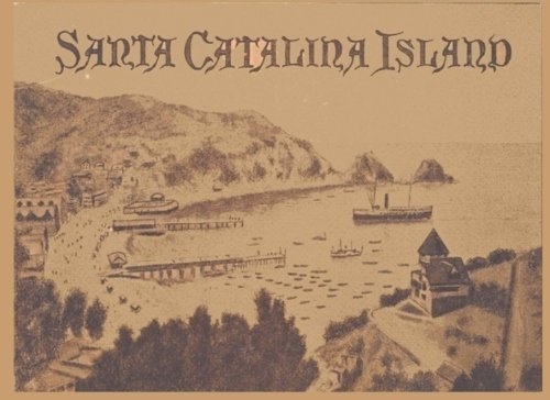 Santa Catalina Island: Photo Booklet Circa 1900 - Avalon, Santa Catalina Island