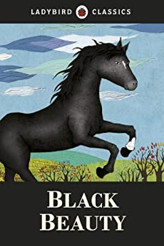 Ladybird Classics: Black Beauty by [Sewell, Anna]